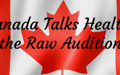 Canada Talks Health the Raw Audition